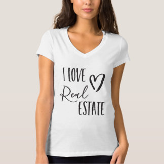 I Love Real Estate Realtor T-Shirt