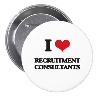 I love Recruitment Consultants Buttons