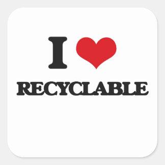 I Love Recyclable Square Sticker
