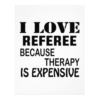 I Love Referee Because Therapy Is Expensive Letterhead