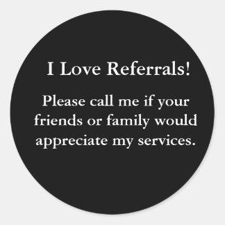 I Love Referrals! Round Sticker