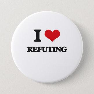 I Love Refuting 3 Inch Round Button