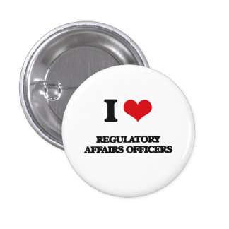 I love Regulatory Affairs Officers Pinback Button