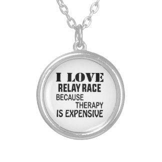 I Love Relay Race Because Therapy Is Expensive Silver Plated Necklace