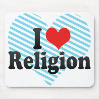 I Love Religion Mouse Pad