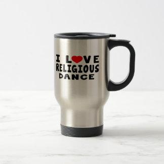 I Love Religious Dance Coffee Mugs