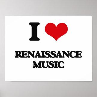 I Love RENAISSANCE MUSIC Print