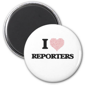 I love Reporters (Heart made from words) 2 Inch Round Magnet