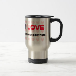 I LOVE RESEARCH SCIENTISTS TRAVEL MUG