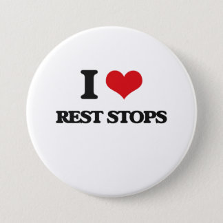 I Love Rest Stops 3 Inch Round Button