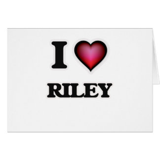 I Love Riley Card