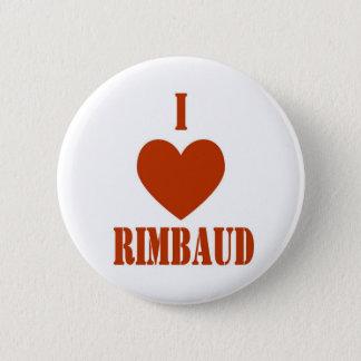 I love Rimbaud 2 Inch Round Button