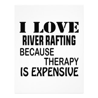 I Love River Rafting Because Therapy Is Expensive Letterhead