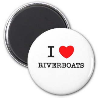 I Love Riverboats 2 Inch Round Magnet