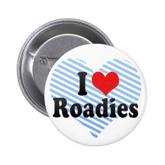 I Love Roadies Pins