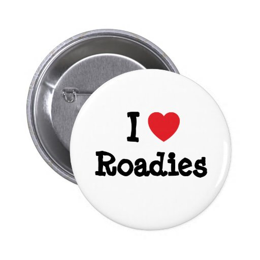 I love Roadies heart custom personalized Pinback Button