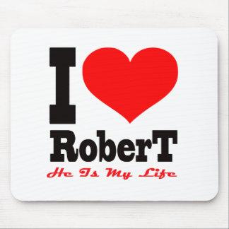 I Love Robert He Is My Life Mousepads