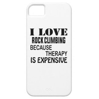 I Love Rock Climbing Because Therapy Is Expensive Case For The iPhone 5
