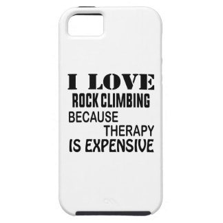 I Love Rock Climbing Because Therapy Is Expensive iPhone 5 Case