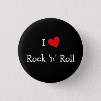 I Love Rock 'n' Roll 1 Inch Round Button