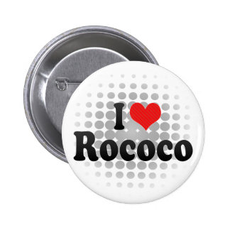I Love Rococo Pinback Buttons