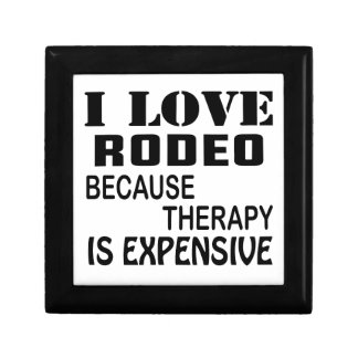 I Love Rodeo Because Therapy Is Expensive Gift Box