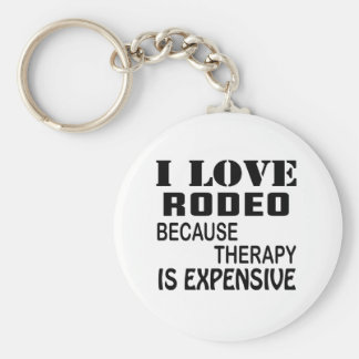 I Love Rodeo Because Therapy Is Expensive Keychain