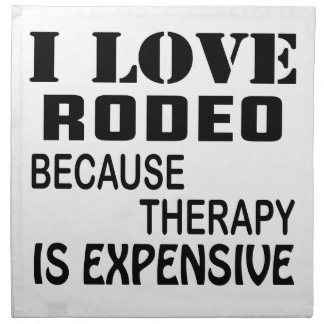 I Love Rodeo Because Therapy Is Expensive Napkin