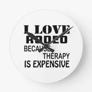 I Love Rodeo Because Therapy Is Expensive Round Clock