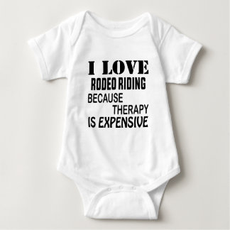 I Love Rodeo Riding Because Therapy Is Expensive Baby Bodysuit