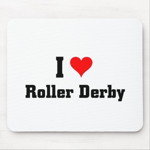 I love Roller Derby Mousepads