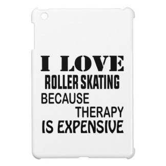 I Love Roller Skating Because Therapy Is Expensive iPad Mini Case