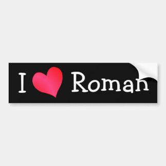 I Love Roman Bumper Sticker