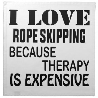 I Love Rope Skipping Because Therapy Is Expensive Napkin