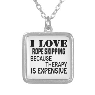 I Love Rope Skipping Because Therapy Is Expensive Silver Plated Necklace