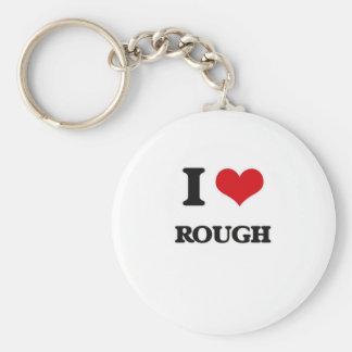 I Love Rough Keychain