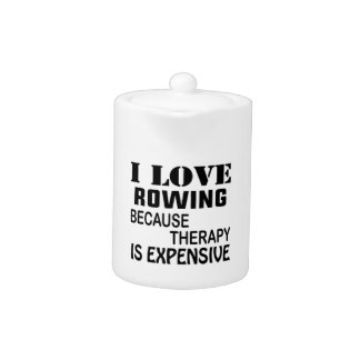 I Love Rowing Because Therapy Is Expensive