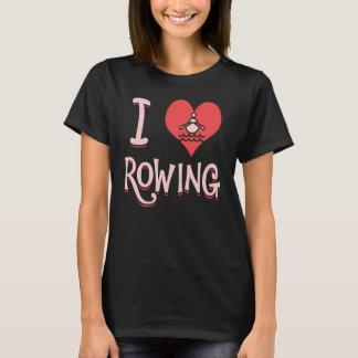 I Love Rowing - Rowing T Shirt
