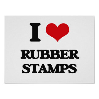 I Love Rubber Stamps Poster