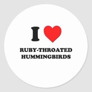 I Love Ruby-Throated Hummingbirds Classic Round Sticker