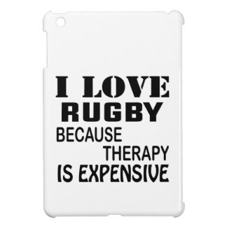 I Love Rugby Because Therapy Is Expensive Case For The iPad Mini