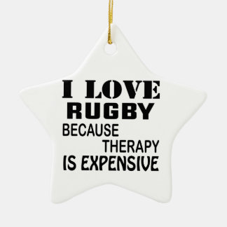 I Love Rugby Because Therapy Is Expensive Ceramic Ornament