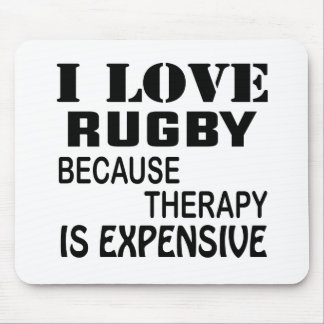 I Love Rugby Because Therapy Is Expensive Mouse Pad