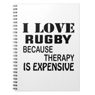 I Love Rugby Because Therapy Is Expensive Notebook