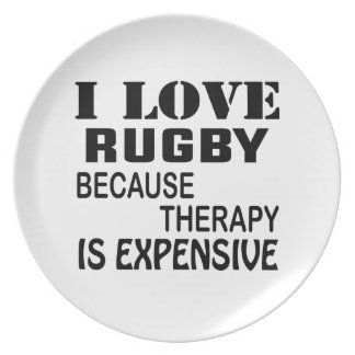 I Love Rugby Because Therapy Is Expensive Plate