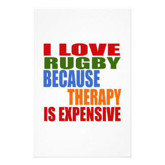 I LOVE RUGBY  BECAUSE THERAPY IS EXPENSIVE STATIONERY DESIGN