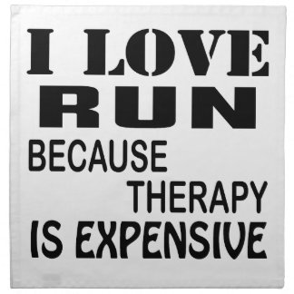 I Love Run Because Therapy Is Expensive Napkin