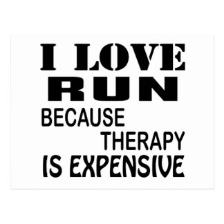 I Love Run Because Therapy Is Expensive Postcard