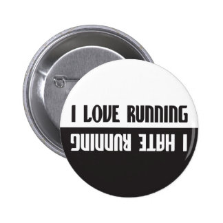 I Love Running I Hate Running 2 Inch Round Button