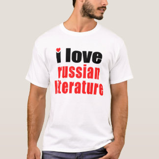 I Love Russian Literature T-Shirt